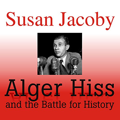 Alger Hiss and the Battle for History audiobook cover art