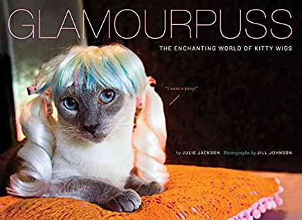 [(Glamourpuss : The Enchanting World of Kitty Wigs)] [By (author) Julie Jackson] published on (September, 2009)