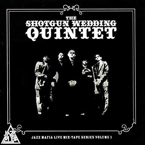 The Shotgun Wedding Quintet & Jazz Mafia