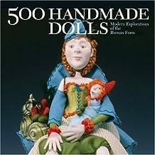 500 Handmade Dolls: Modern Explorations of the Human Form (500 Series) by Lark Books (1-Feb-2008) Paperback
