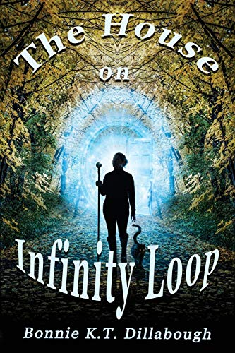 Compare Textbook Prices for The House on Infinity Loop: Book 1 of the Dimensional Alliance Series Premiere ed. Edition ISBN 9780578575193 by Dillabough, Bonnie,McKenzie, Richard