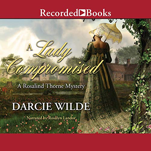 A Lady Compromised Audiobook By Darcie Wilde cover art