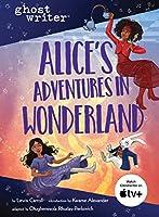 Alice's Adventures in Wonderland (Ghostwriter)