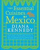 The Essential Cuisines of Mexico: A Cookbook