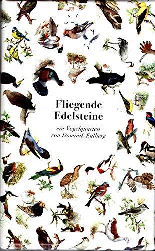 Eulberg Fliegende Edelsteine - EIN Vogelquartett von Dominik