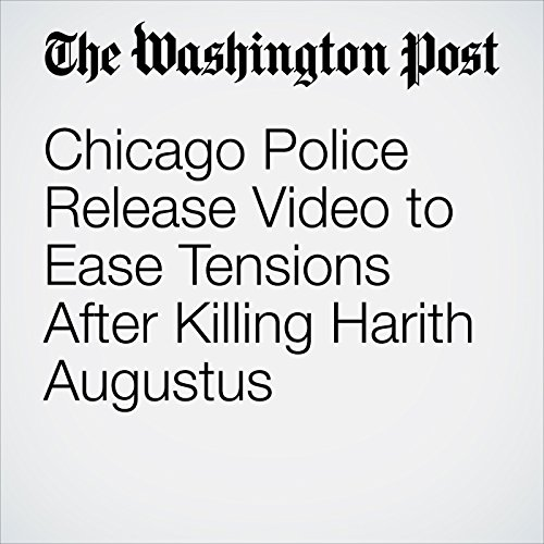 Chicago Police Release Video to Ease Tensions After Killing Harith Augustus copertina