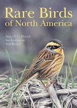 [Steve N. G. Howell, Ian Lewington, Will Russell]のRare Birds of North America (English Edition)