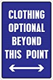 StickerPirate Clothing Optional Beyond This Point 8' x 12' Metal Novelty Sign Aluminum NS 319