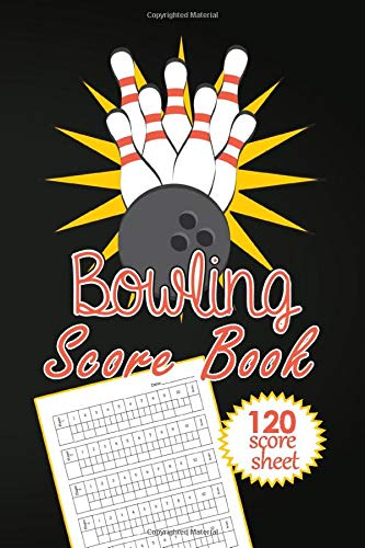 Bowling Score Book: 120 Score Sheets , Gift for Bowlers , Bowling Score Keeper Book