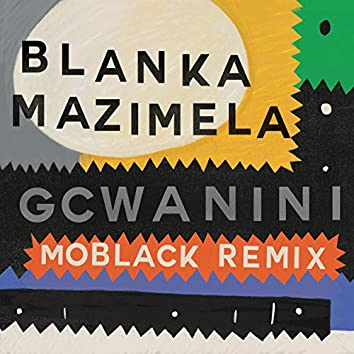 Gcwanini (MoBlack Remix)