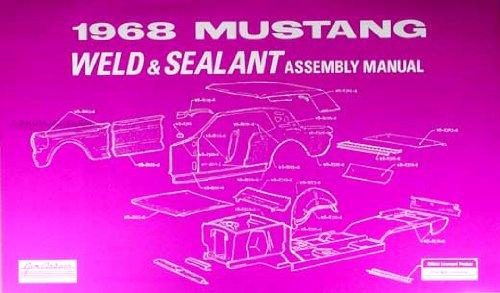 1968 Ford Mustang Sheet Metal Weld & Sealant Reprint Assembly Manual