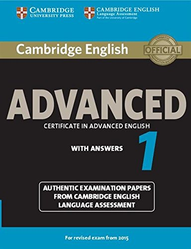 Cambridge English Advanced. For updated exams. Student's book with answers. For revised exam from 2015. Per le Scuole superiori (Vol. 1): Authentic ... from Cambridge English Language Assessment