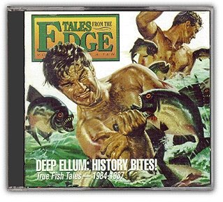 Tales From the Edge - Volumes Nine & Ten - Deep Ellum: History Bites-eight Arms to Hold You
