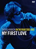 """ON THE ROAD 2005-2007 """"My First Love""""(通常盤)[DVD]"""