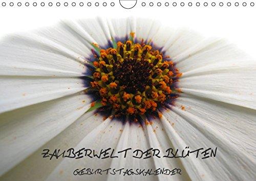 Zauberwelt der Blüten - Geburtstagskalender (Wandkalender immerwährend DIN A4 quer)