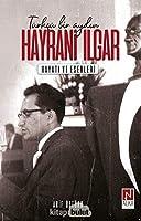 Hayrani Ilgar - Hayati ve Eserleri