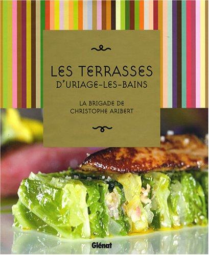Les Terrasses d'Uriage-les-Bains: La brigade de Christophe Aribert