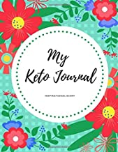 Keto Diet Journal: Inspirational Ketogenic Diet Weight Loss Journal Planner Diary Log Book