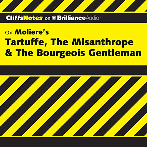 Tartuffe, The Misanthrope & The Bourgeois Gentleman: CliffsNotes Audiobook By Denis M. Calandra cover art
