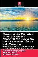 Nanoemulsão Tamarind Gum baseada em Nanoemulsão inovadora para a nanoemulsão da pele Targeting