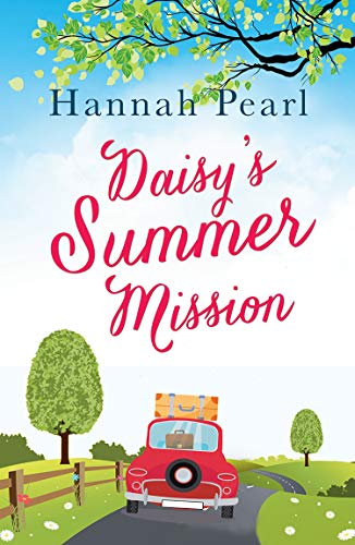 Daisy's Summer Mission: A fun, feel good romance to escape with this summer (English Edition)