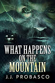 What Happens on the Mountain by [J.J. Probasco]