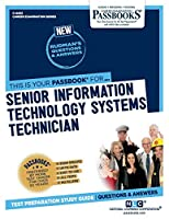 Senior Information Technology Systems Technician, Volume 4453 (Career Examination)