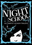 C.J. Daugherty: Night School - Du darfst keinem trauen