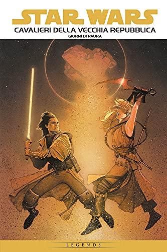 Cavalieri della Vecchia Repubblica. Star Wars epic. Giorni di paura (Vol. 1)