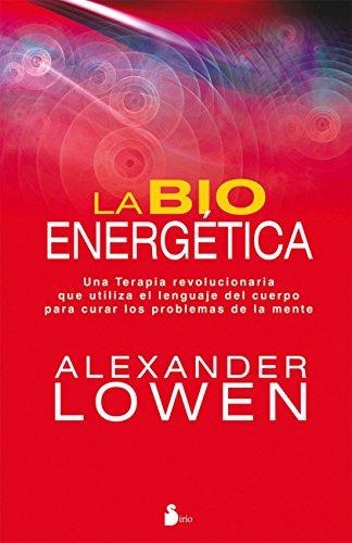 LA BIOENERGETICA (2011) (Spanish Edition)