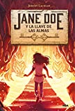 Jane Doe 2. Jane Doe y la llave de las almas (FICCIÓN JUVENIL)