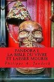 Pandora, la bible du vivre et laisser mourir - (Vaccins, Gardasil, Autisme, Sécurité sociale, Cancer, Chimiothérapie, Aimentation, OGM...)
