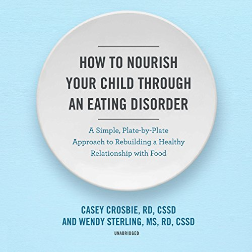 How to Nourish Your Child Through an Eating Disorder audiobook cover art