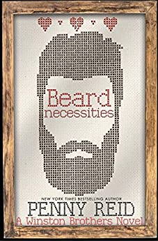 Beard Necessities: A Small Town Romantic Comedy (Winston Brothers Book 7) by [Penny Reid]