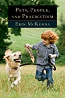Pets, People, and Pragmatism (American Philosophy) by Erin McKenna(2013-03-18)