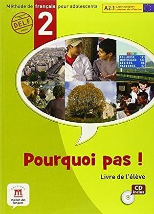 Pourquoi Pas? 2 Livre de leleve Internacional + CD (French Edition) by Michele Bosquet Matilde Martinez Yolanda Rennes Marie Francoise Vignaud(2008-12-30)