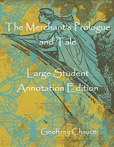 The Merchant's Prologue and Tale: Large Student Annotation Edition: Formatted with wide...