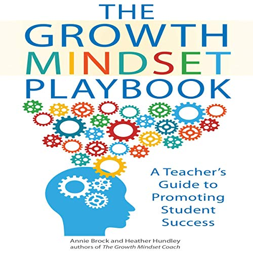 The Growth Mindset Playbook     A Teacher's Guide to Promoting Student Success              Written by:                                                                                                                                 Annie Brock,                                                                                        Heather Hundley                               Narrated by:                                                                                                                                 Abby Craden                      Length: 5 hrs and 47 mins     Not rated yet     Overall 0.0