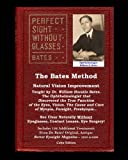 The Bates Method - Perfect Sight Without Glasses - Natural Vision Improvement Taught by...