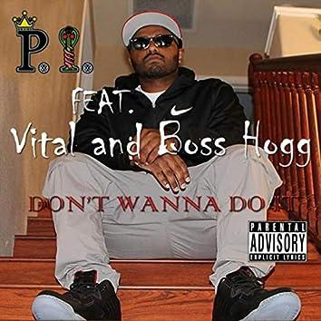 Don't Wanna Do It (feat. Vital & Boss Hogg)