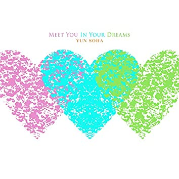 Meet You In Your Dreams