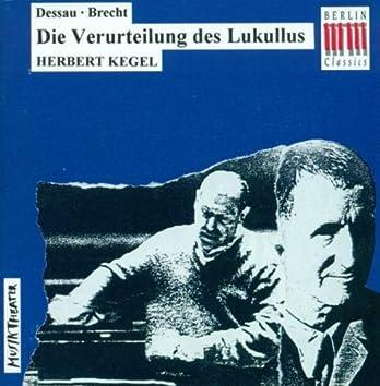 Dessau: Condemnation of Lucullus (The Opera)