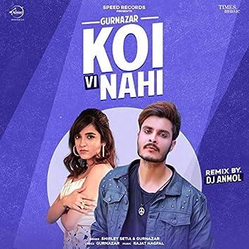 Koi Vi Nahi (Remix)