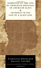 Narrative of the Life of Frederick Douglass, an American Slave & Incidents in the Life of a Slave Girl (Modern Library Mas...