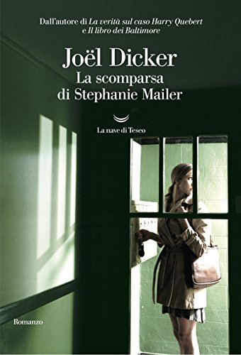 La scomparsa di Stephanie Mailer (Italian Edition) eBook: Dicker ...