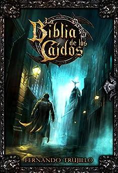 La Biblia de los Caídos de [Fernando Trujillo Sanz, Javier Charro, Nieves García Bautista]