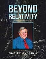 Beyond Relativity