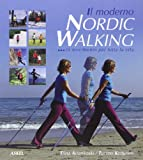 Il moderno Nordic Walking... in movimento per tutta la vita...