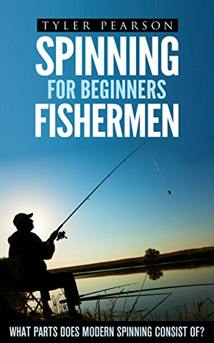 Spinning for Beginners Fishermen: What Parts does Modern Spinning Consist of? (English Edition)