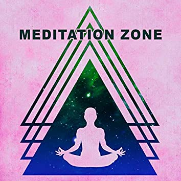 Meditation Zone – Best Music for Meditation, Amazing Sounds for Relaxation, Deep Yoga